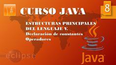 Curso Java. Estructuras principales V. Constantes y Operadores II. Vídeo 8