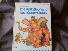 THE PINK ELEPHANT WITH GOLDEN SPOTS - A BIG GOLDEN BOOK FIRST EDITION 1971 PRINT