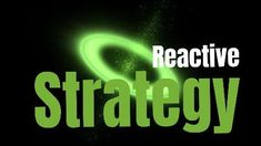 A digital marketing video template. A dark background with a bright green light and written text displaying reactive strategy.