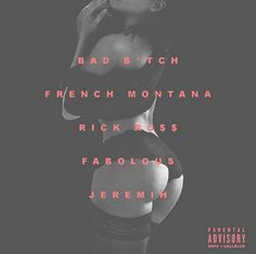 "DEF!NITION OF FRESH : FRENCH MONTANA ft RICK ROSS, FABOLOUS, JEREMIH - Bad B*tch (Remix)...Coke Boys Promo sends the ""Bad B*tch"" remix by French Montana featuring Rick Ross, Fabolous and Jeremih."