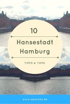 Hamburg Reise - 10 Top Tipps für einen Urlaub in der Hansestadt Hamburg.