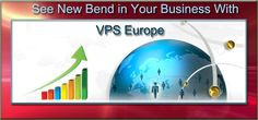 See How #VPS Europe will Give New Bend to Your Business. https://lnkd.in/dmKmcqi