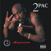 2Pac - All Eyez On Me  Released: 1996