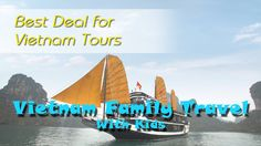 [ Vietnam Tours ] 14 Day Vietnam Family Travel With Kids - WATCH VIDEO HERE -> http://vietnamonlinetop.info/vietnam-tours-14-day-vietnam-family-travel-with-kids/   This trip is specially designed for families traveling with kids. It starts in Ho Chi Minh City (Saigon) then takes in many highlights of Vietnam including: Nha Trang, Da Nang, Hoi An, Hanoi and Halong Bay then finish in Hanoi. The trip is running in a slow pace which allow you have more times...