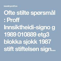 Ofte stilte spørsmål : Proff Innsiktheidi-signo g 1989 010889 etg3 blokka sjokk 1987 stift stiftelsen signo quiz videoavspilling rebus