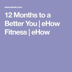 12 Months to a Better You | eHow Fitness | eHow