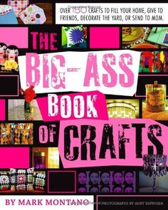 The big-ass book of crafts by Mark Montano. $19.95 #DIY #crafts #books