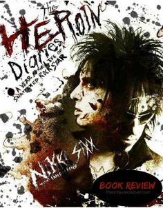 Book review: The Heroin Diaries by Nikki Sixx.   Whether you're a Motley Crue fan or not I think a lot of people would enjoy this book. This is Nikki's personal diary of his drug addiction spiraling out of control.