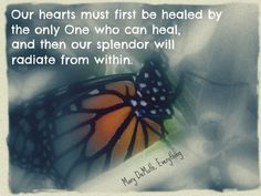 Our hearts must be healed. Created by Deanna Albrecht.