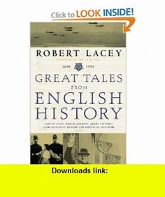 Great Tales from English History (3) Captain Cook, Samuel Johnson, Queen Victoria, Charles Darwin, Edward the Abdicator, and More (9780316114592) Robert Lacey , ISBN-10: 0316114596  , ISBN-13: 978-0316114592 ,  , tutorials , pdf , ebook , torrent , downloads , rapidshare , filesonic , hotfile , megaupload , fileserve