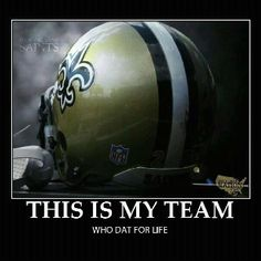 Who dat for life
