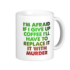 Coffee For Murder Funny Mug