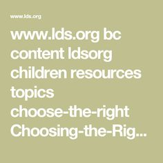 www.lds.org bc content ldsorg children resources topics choose-the-right Choosing-the-Right-through-Study-and-Prayer-1997-06-friend.pdf?lang=eng
