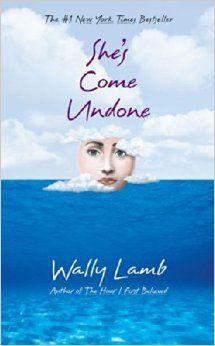 She's Come Undone: Wally Lamb: Amazon.com: Books
