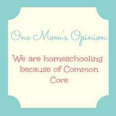 """{One Mom's Opinion} Why We're Homeschooling This Year"" By Amy Dutsch Mother of two, former teacher, small business owner and founder of Parents and Educators Against Common Core Standards in Louisiana."