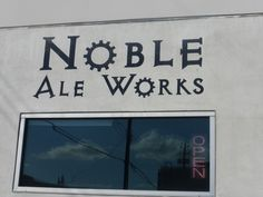Noble Ale Works, Orange County CA