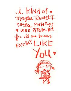 I kind of like you GIRL greeting card  perfect by GenevieveSantos, $4.00    ***Awww! Anniversary Idea :)