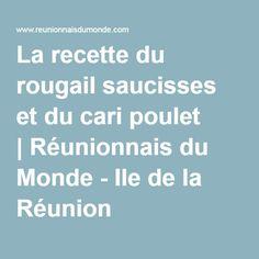 La recette du rougail saucisses et du cari poulet |Réunionnais du Monde - Ile de la Réunion