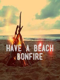 Have a beach bonfire