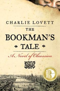 The Bookmans Tale: A Novel of Obsession (B Recommends Edition)