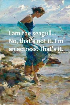 """I just want HAPPINESS. -Nina, from Chekhov's """"The Seagull."""""""