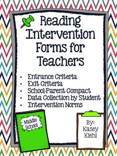 Reading Intervention Forms for Teachers: *Entrance Criteria *Exit Criteria *School/Parent Compact *Reading Intervention Data Recording/Progress Monitoring Sheet *Data Norms