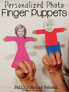 Personalized Photo Finger Puppets for Kids from Still Playing School