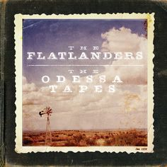 The Flatlanders - The Odessa Tapes