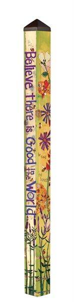 Carolina Creations | Peace Pole PL1061 Believe There Is Good 6 foot | Fine Art Contemporary Gift Gallery