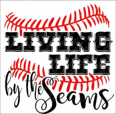 Living Life By The Seams SVG, DXF, EPS, Png Cut File for Cameo and Cricut, Baseball Svg, Baseball Mom, Baseball Cut Files by EagleRockDesigns on Etsy https://www.etsy.com/listing/508335912/living-life-by-the-seams-svg-dxf-eps-png