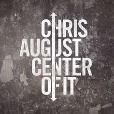 Center Of It - Chris August