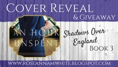 Writing Roseanna: Cover Reveal ~ An Hour Unspent + GIVEAWAY!
