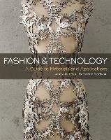 Fashion and technology :  a guide to materials and applications / Aneta Genova and Katherine Moriwaki