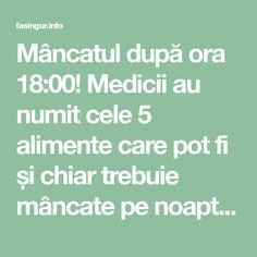Mâncatul după ora 18:00! Medicii au numit cele 5 alimente care pot fi și chiar trebuie mâncate pe noapte. - Fasingur Health Fitness, Math Equations, Lifestyle, Therapy, Fitness, Health And Fitness, Gymnastics