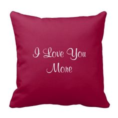 I Love You More Pillow #pillows #homedecor