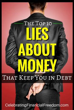 Lies about money are so common that most people take them as being the truth. These money lies also keep you broke! Click the Pic to find out what they are and the truth that will make you financially free! http://www.cfinancialfreedom.com/top-lies-keep-you-in-debt #money #finance #lies #debt #top10