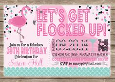 Let's Get Flocked Up Printable Flamingo Birthday Invitation! Fun for a surprise adult birthday party!!