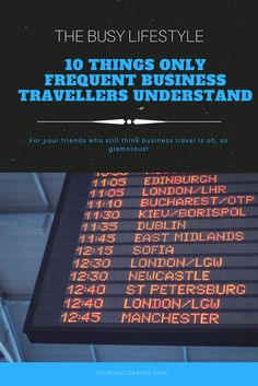 10 Things Only Frequent Business Travellers Understand - Are you one of them? Which one of the 10 applies to you?