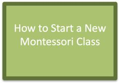 How to Start a New Montessori Class: What to do in the first days and weeks of school when all your students are new