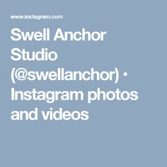 Swell Anchor Studio (@swellanchor) • Instagram photos and videos