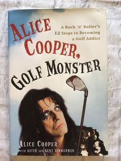 Alice Cooper Golf Monster 12 Steps To Becoming A Golf Addict Collectible Gift | eBay