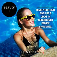 Lionesse Beauty Tip: Apply a leave-in conditioner before swimming for better hair. #haircare #hairtips