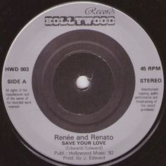 """7"""" 45RPM Save Your Love/If Love Is Not The Reason by Renee And Renato from Hollywood Records (HWD 003)"""