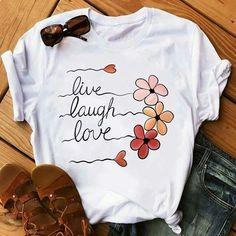 Live Laugh Love T-shirt can find T shirt designs and more on our website.Live Laugh Love T-shirt Cute Tshirts, Cool T Shirts, Funny Shirts, Tee Shirts, Tees, Graphic T Shirts, Love Shirt, Shirt Style, Paint Shirts