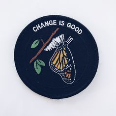 Change is Good patch!! BRAND NEW!