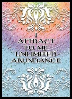 I attract unlimited abundance.  #quote #positive #affirmation   www.MorningCoach.com