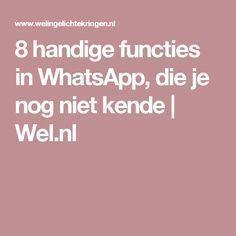 8 handige functies in WhatsApp, die je nog niet kende | Wel.nl