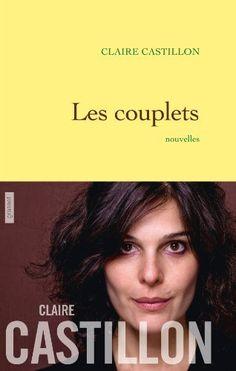 Les couplets: Nouvelles de Claire Castillon