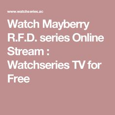 Watch Mayberry R.F.D. series Online Stream : Watchseries TV for Free