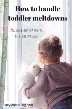 Great advice from a mum who's been there! How to handle toddler meltdowns and how to teach kids to handle their emotions!
